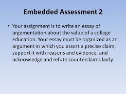 english i honors bell work explain the  embedded assessment 2 your assignment is to write an essay of argumentation about the value of