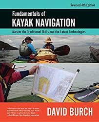 Fundamentals Of Kayak Navigation Master The Traditional