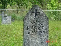 """Wesley """"Wes"""" Hicks (1863 - 1937) - Genealogy"""