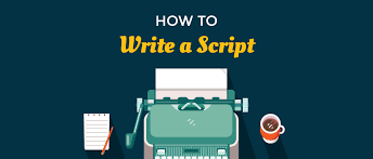 video scirpt how to write a video script in 60 minutes video making and