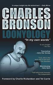 Loonyology In My Own Words Amazon Co Uk Charles Bronson