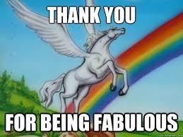 Thank you For being fabulous - Rainbow unicorn - quickmeme via Relatably.com
