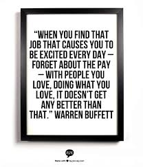 Find A Job You Love Quote Unique When You Find A Job That Causes You To Be Excited Every Day Warren