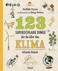 123 superschlaue Dinge, die du über das Klima wissen musst : Masters,  Mathilda, Perdieus, Louize, Ochel, Stefanie: Amazon.de: Bücher