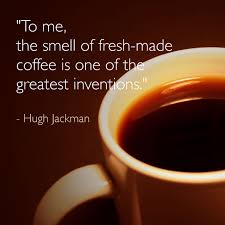 We Love The Smell Of Coffee In The Morning Coffee Quotes By