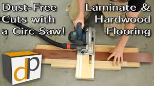 How To Cut Laminate Flooring Dust Free With A Circular Saw Amazing Pictures