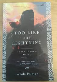 Too Like The Lightning by Ada Palmer - 2017