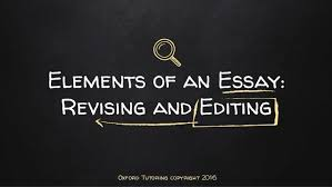 elements of an essay editing and revising elements of an essay revising and editing oxford tutoring copyright 2016