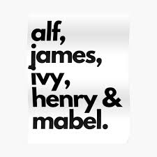 """alf, james, ivy, henry and mabel"""" Sticker by Buzzing1   Redbubble"""