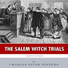 Salem Witch American Legends The Salem Witch Trials