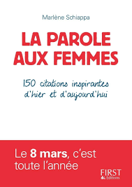 La Parole Aux Femmes 150 Citations Inspirantes Dhier Et Daujourd