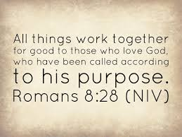 You Make All Things Work Together For My Good Favorite Verses