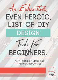 exhaustive even heroic list of diy graphic design tools for beginners