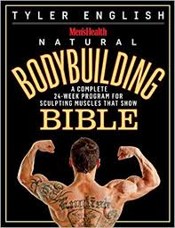 men s health natural bodybuilding a plete 24 week program for sculpting muscles that show tyler english 9781609618773 amazon books