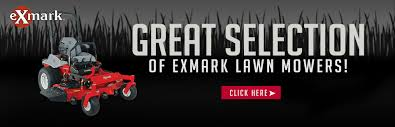 we have a great selection of exmark lawn mowers here to view them