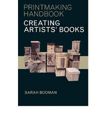 creating artists books by sarah bodman available at book depository with free delivery worldwide
