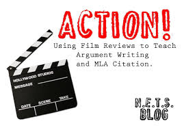 Action Using Film Reviews To Teach Argument Writing And Mla Nerdy