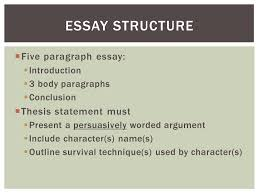 literary analysis essay first they killed my father ppt  3  five paragraph essay  introduction  3 body paragraphs  conclusion  thesis statement must  present a persuasively worded argument  include