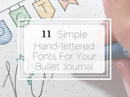 11 Simple Hand Lettered Fonts For Your Bullet Journal Little Miss Rose