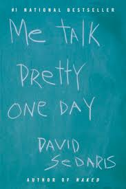 david sedaris me talk pretty one day me talk pretty one day