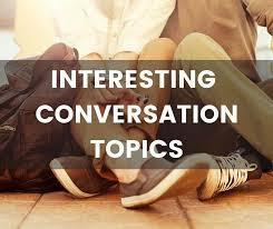 interesting conversation topics lots