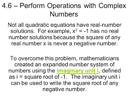 4 6 perform operations with complex numbers not all quadratic equations have real number solutions