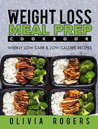 Weekly Lunch Prep Meal Prep The Weight Loss Meal Prep Cookbook Weekly