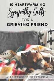 sympathy gift ideas for a grieving friend