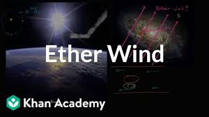 Ether Theory Of Light Potential Ways To Detect An Ether Wind Special Relativity Physics Khan Academy