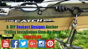 Sealect Designs Anchor Trolley Kit For Kayaks How To Install Sealect Designs Anchor Trolley On Pelican Catch 120 Easy Step By Step Youtube