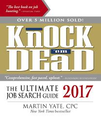 knock em dead 2017 the ultimate job search guide martin yate knock em dead 2017 the ultimate job search guide martin yate cpc 0045079596016 amazon com books