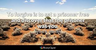 to err is human to forgive divine alexander pope brainyquote to forgive is to set a prisoner and discover that the prisoner was you