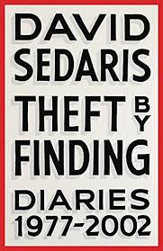 david sedaris theft by finding truth or elaboration matters  david sedaris decades spanning collection of his diary entries reveals the growth of one of america s most beloved humorists