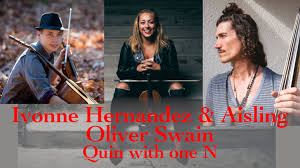 Ivonne Hernandez & Aisling, Oliver Swain, Quin With One N - Quin With One N
