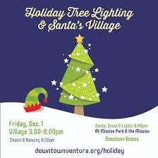 Ventura Tree Lighting 2017 Downtown Ventura Holiday Tree Lighting Santas Village