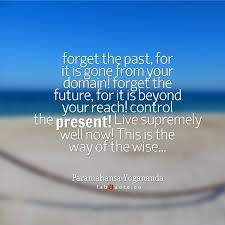 Paramahansa Yogananda Control The Present Quote Best Yogananda Quotes