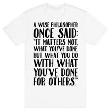Noah centineo (@thenoahcentineoofficial) on tiktok | 107k likes. It Matters Not What You Ve Done But What You Do With What You Ve Done For Others Quote T Shirts Lookhuman