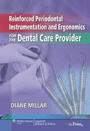 Reinforced Periodontal Instrumentation And Ergonomics For