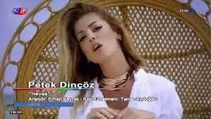 Petek Dinçöz - Heves - Dailymotion Video
