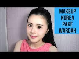 tutorial makeup natural wardah untuk sehari hari ala korea review