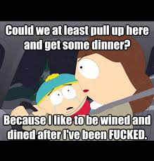 South Park Quotes New Favorite South Park Quote Ipad Most Likely An Inappropriate Meme