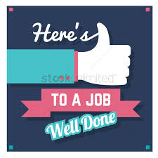Job Well Done Here's to a job well done Vector Image 24 StockUnlimited 1