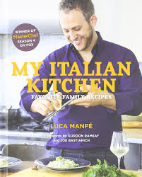My Italian Kitchen: Favorite Family Recipes from the Winner of MasterChef  Season 4 on FOX: Manfé, Luca: 0884717668148: Amazon.com: Books