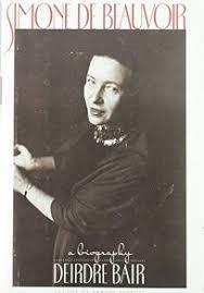 Nonfiction Book Review: Simone de Beauvoir: A Biography by Deirdre Bair,  Author Little Brown and Company $24.45 (0p) ISBN 978-0-671-60681-7