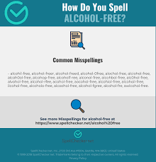 The phonetic alphabet used for confirming spelling and words is quite different and far more phonetic spelling alphabet. Correct Spelling For Alcohol Free Infographic Spellchecker Net