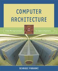 architecture of computer. behrooz parhamiu0027s textbook on computer architecture of e