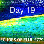 Echoes of Elul 5779: Read the Complete Blog   Temple Beth Sholom - A Jewish  Center of Life, Learning and Connections in Orange County, CA