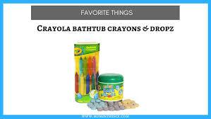 favorite things crayola bathtub crayons and bath dropz