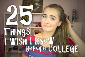 25 things i wish i knew before freshman year at college♥ show 25 things i wish i knew before freshman year at college♥ show this to