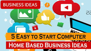5 Easy To Start Computer Home Based Business Ideas Youtube